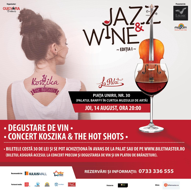 Jazz & Wine: Koszika and The Hot Shots & Liliac @ La Palat, Cluj-Napoca